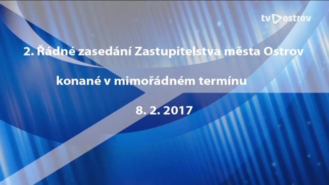 2. Řádné zasedání Zastupitelstva města v mimořádném termínu 8.2.2017