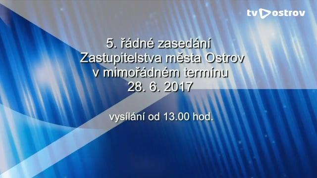 5. Řádné zasedání Zastupitelstva města Ostrov konané v mimořádném termínu 28.6.2017