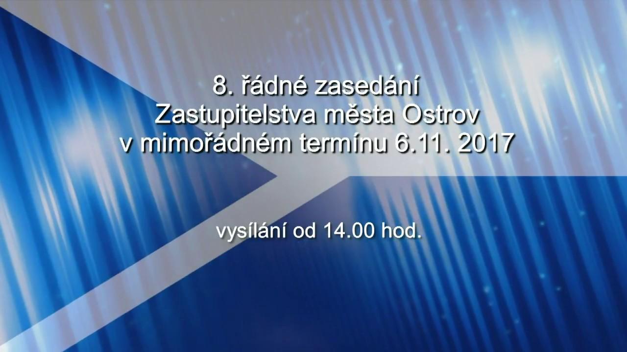 8. řádné zasedání Zastupitelstva města Ostrov v mimořádném termínu 6.11.2017