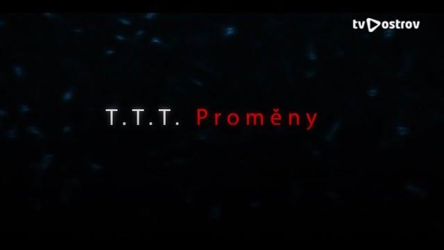 T. T. T. – Proměny 29.3.2018