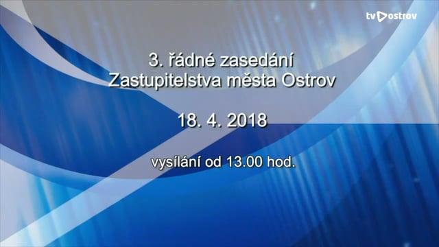 3. řádné Zasedání Zastupitelstva města Ostrov 18.4.2018
